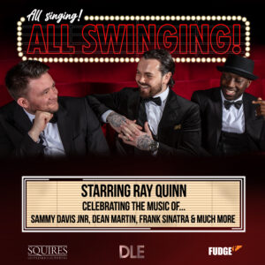All Singing All Swinging- Starring Ray Quinn @ Lancaster Grand Theatre