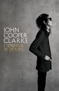 Dr John Cooper Clarke with special guests – The I Wanna Be Yours Tour @ Lancaster Grand Theatre