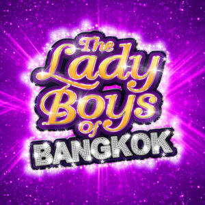 The Lady Boys of Bangkok: Flight of Fantasy Tour @ Lancaster Grand Theatre